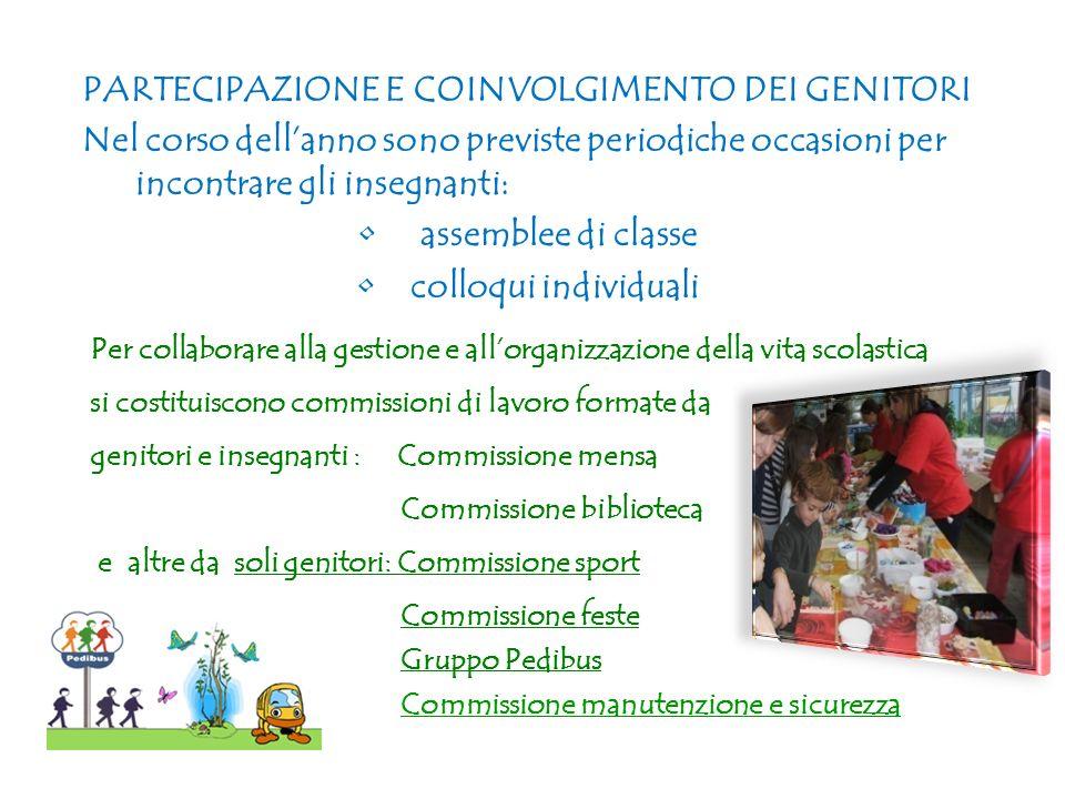 Per collaborare alla gestione e allorganizzazione della vita scolastica si costituiscono commissioni di lavoro formate da genitori e insegnanti : Comm