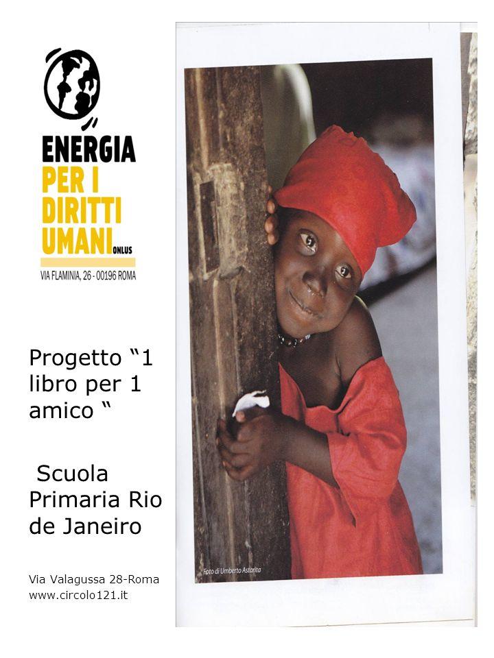 Progetto 1 libro per 1 amico Scuola Primaria Rio de Janeiro Via Valagussa 28-Roma www.circolo121.it