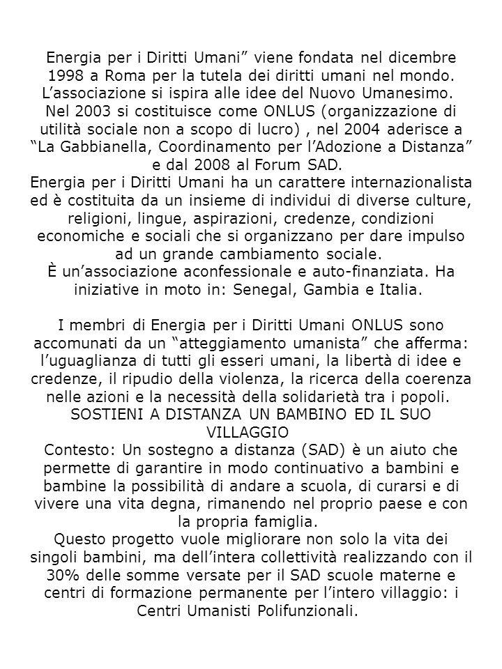 Energia per i Diritti Umani viene fondata nel dicembre 1998 a Roma per la tutela dei diritti umani nel mondo. Lassociazione si ispira alle idee del Nu