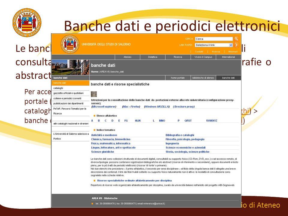Banche dati e periodici elettronici Centro Bibliotecario di Ateneo Le banche dati sono collezioni di documenti digitali consultabili da remoto. Posson