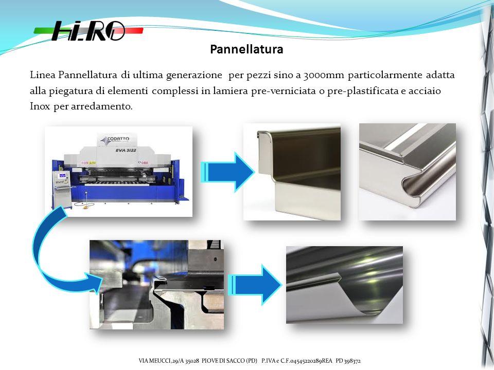 Pannellatura Linea Pannellatura di ultima generazione per pezzi sino a 3000mm particolarmente adatta alla piegatura di elementi complessi in lamiera pre-verniciata o pre-plastificata e acciaio Inox per arredamento.