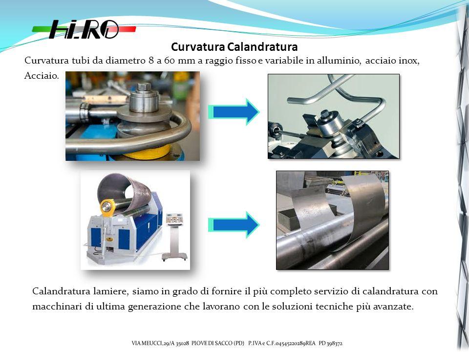 Curvatura Calandratura Curvatura tubi da diametro 8 a 60 mm a raggio fisso e variabile in alluminio, acciaio inox, Acciaio.