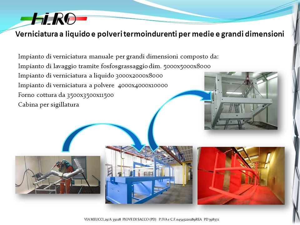 Verniciatura a liquido e polveri termoindurenti per medie e grandi dimensioni Impianto di verniciatura manuale per grandi dimensioni composto da: Impianto di lavaggio tramite fosfosgrassaggio dim.
