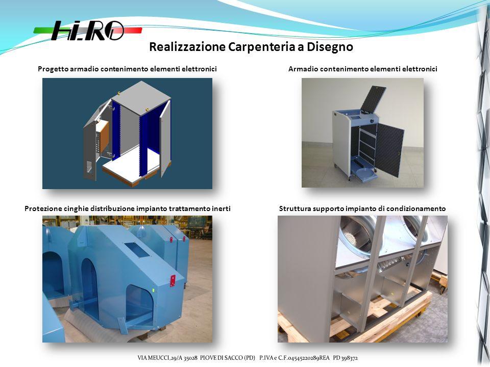 Realizzazione Carpenteria a Disegno Progetto armadio contenimento elementi elettroniciArmadio contenimento elementi elettronici Protezione cinghie distribuzione impianto trattamento inertiStruttura supporto impianto di condizionamento