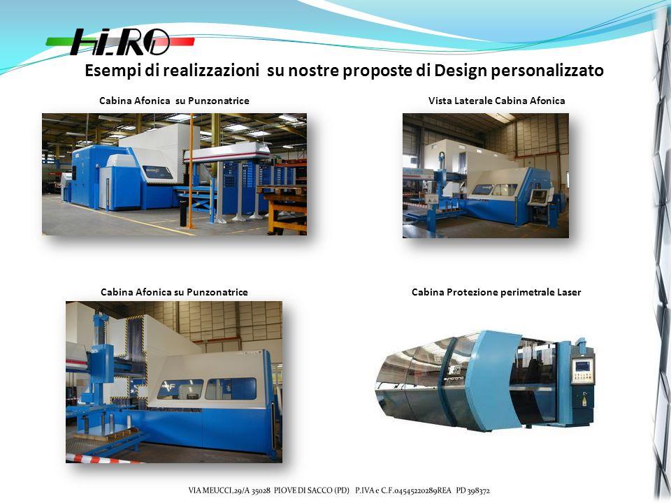 Esempi di realizzazioni su nostre proposte di Design personalizzato Cabina Afonica su PunzonatriceVista Laterale Cabina Afonica Cabina Afonica su PunzonatriceCabina Protezione perimetrale Laser