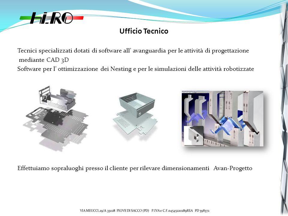 Tecnici specializzati dotati di software all avanguardia per le attività di progettazione mediante CAD 3D Software per l ottimizzazione dei Nesting e