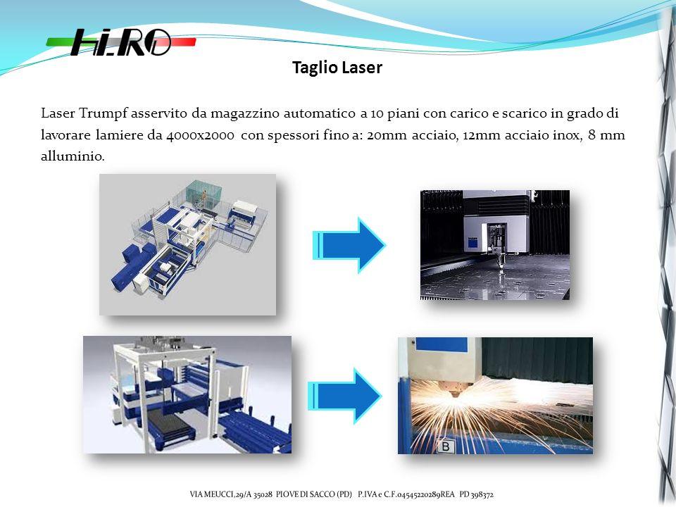 Taglio Laser Laser Trumpf asservito da magazzino automatico a 10 piani con carico e scarico in grado di lavorare lamiere da 4000x2000 con spessori fino a: 20mm acciaio, 12mm acciaio inox, 8 mm alluminio.