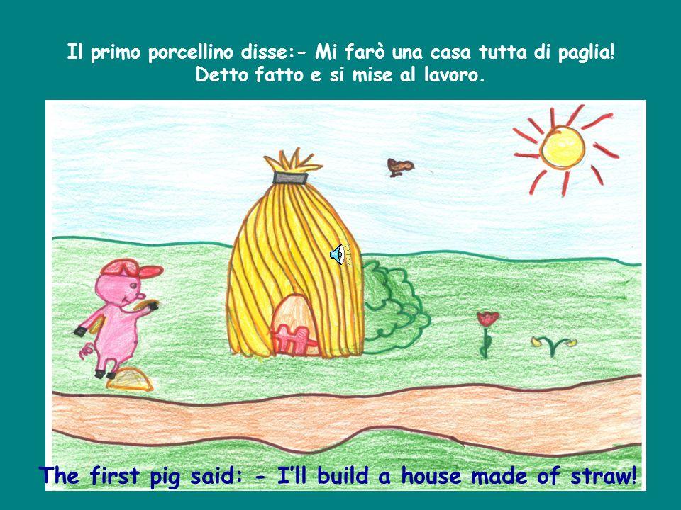 Cerano una volta tre porcellini belli rosa e grassottelli. Diventarono grandi in fretta e venne per loro il momento di lasciare mamma e papà. Ognuno d