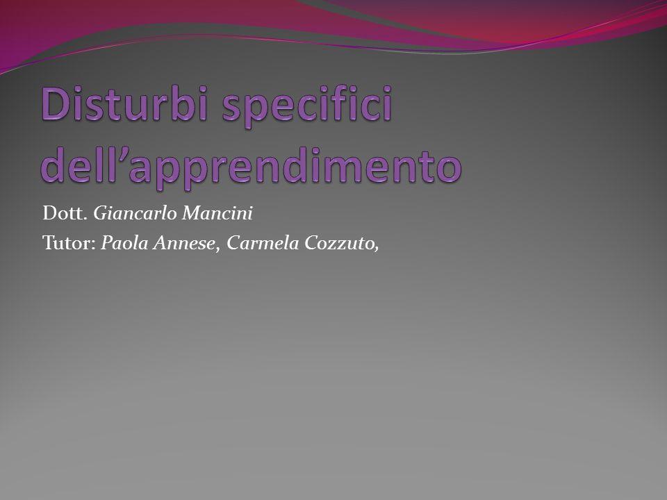 Dott. Giancarlo Mancini Tutor: Paola Annese, Carmela Cozzuto,