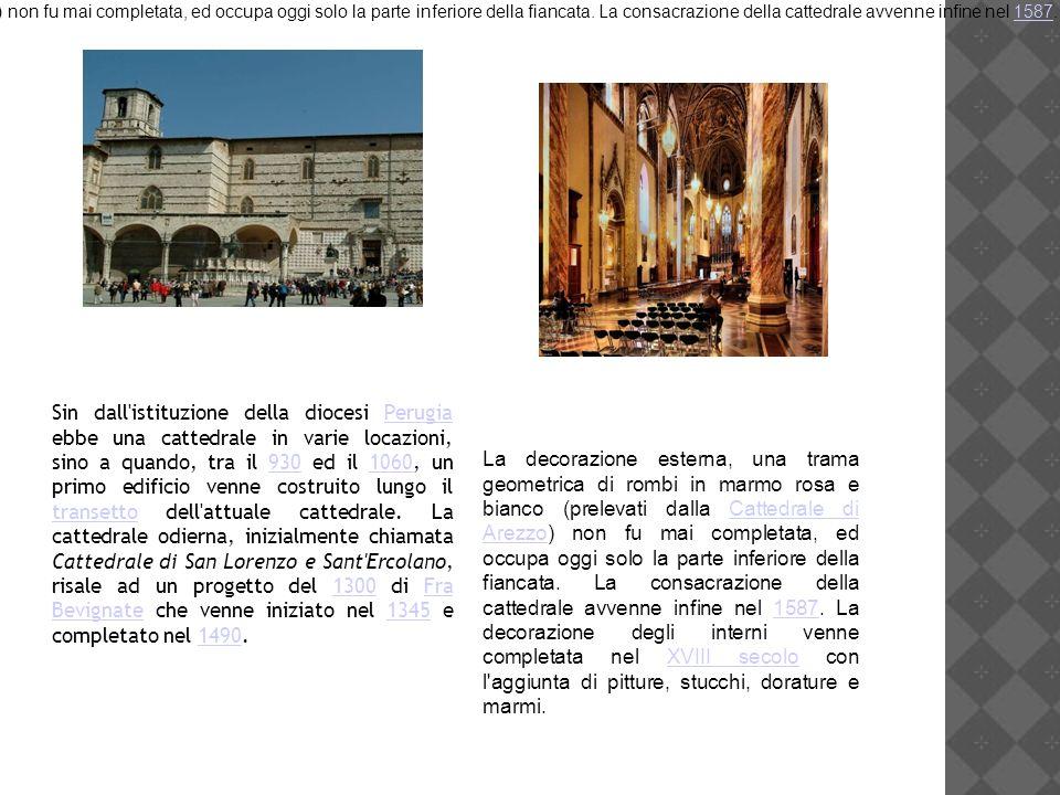 Sin dall'istituzione della diocesi Perugia ebbe una cattedrale in varie locazioni, sino a quando, tra il 930 ed il 1060, un primo edificio venne costr