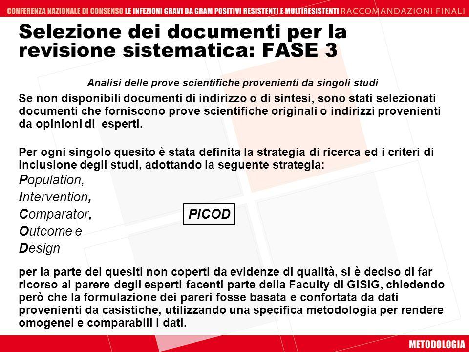 Selezione dei documenti per la revisione sistematica: FASE 3 Se non disponibili documenti di indirizzo o di sintesi, sono stati selezionati documenti