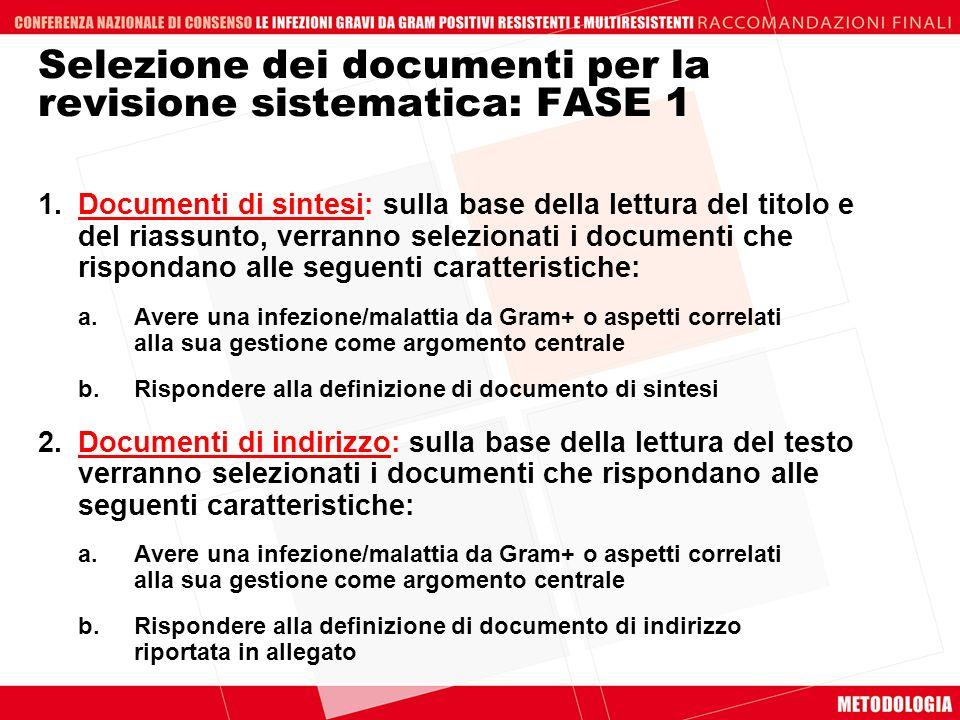 1.Documenti di sintesi: sulla base della lettura del titolo e del riassunto, verranno selezionati i documenti che rispondano alle seguenti caratterist