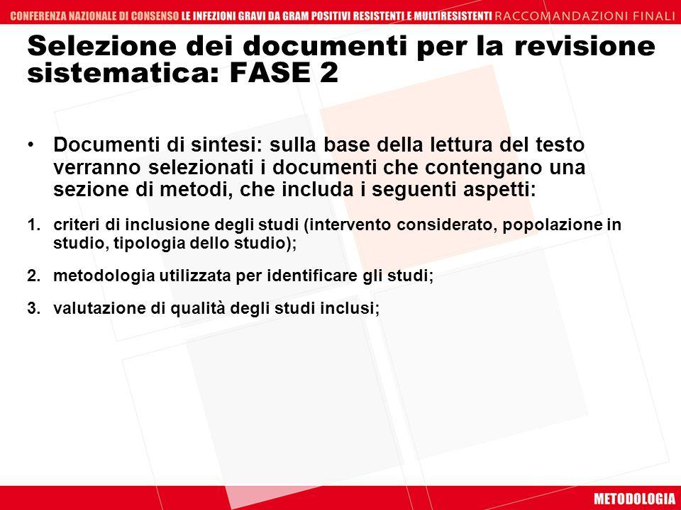 Selezione dei documenti per la revisione sistematica: FASE 2 Documenti di sintesi: sulla base della lettura del testo verranno selezionati i documenti