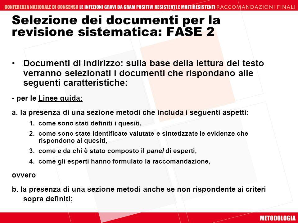 Selezione dei documenti per la revisione sistematica: FASE 2 Documenti di indirizzo: sulla base della lettura del testo verranno selezionati i documen