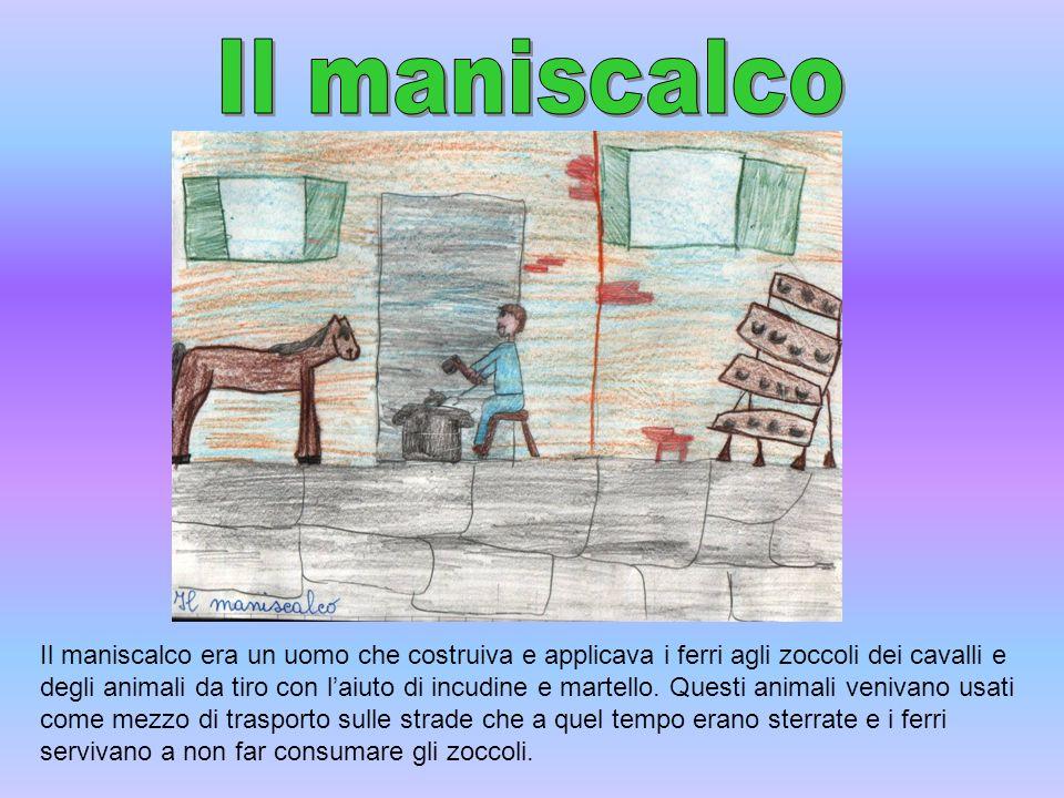 Il maniscalco era un uomo che costruiva e applicava i ferri agli zoccoli dei cavalli e degli animali da tiro con laiuto di incudine e martello. Questi