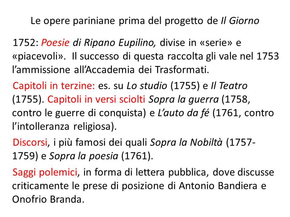 Le opere pariniane prima del progetto de Il Giorno 1752: Poesie di Ripano Eupilino, divise in «serie» e «piacevoli».