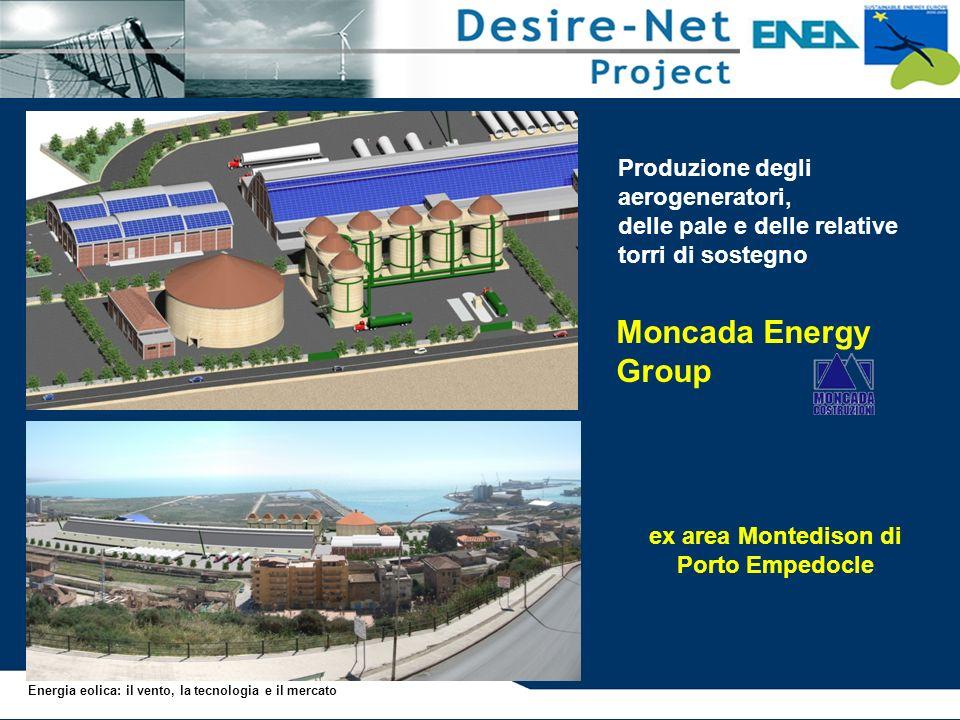 ex area Montedison di Porto Empedocle Produzione degli aerogeneratori, delle pale e delle relative torri di sostegno Moncada Energy Group