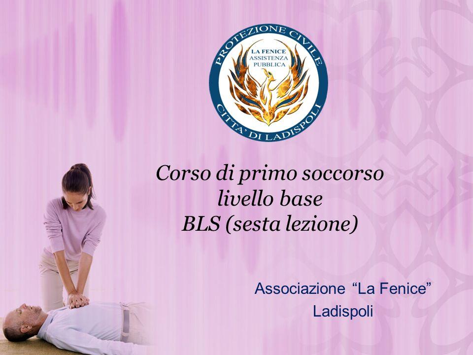 Corso di primo soccorso livello base BLS (sesta lezione) Associazione La Fenice Ladispoli