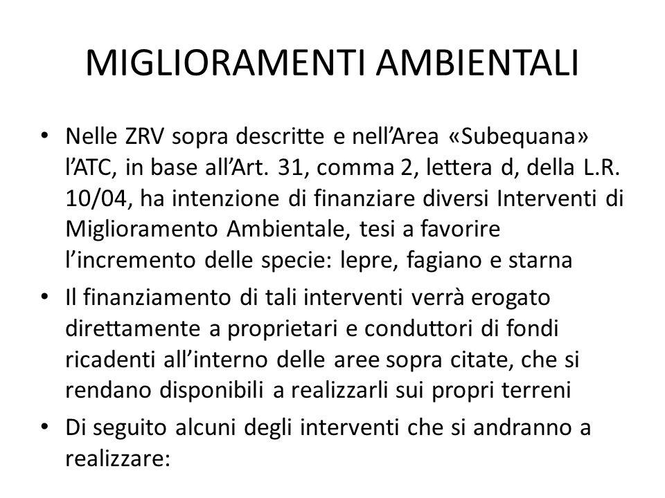 MIGLIORAMENTI AMBIENTALI Nelle ZRV sopra descritte e nellArea «Subequana» lATC, in base allArt. 31, comma 2, lettera d, della L.R. 10/04, ha intenzion