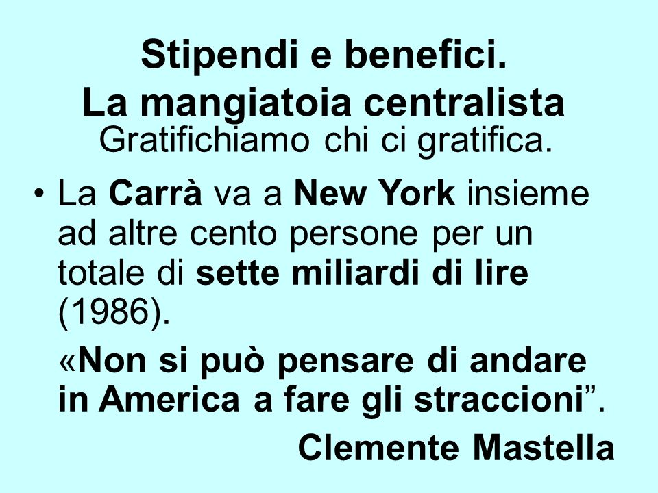 Stipendi e benefici.