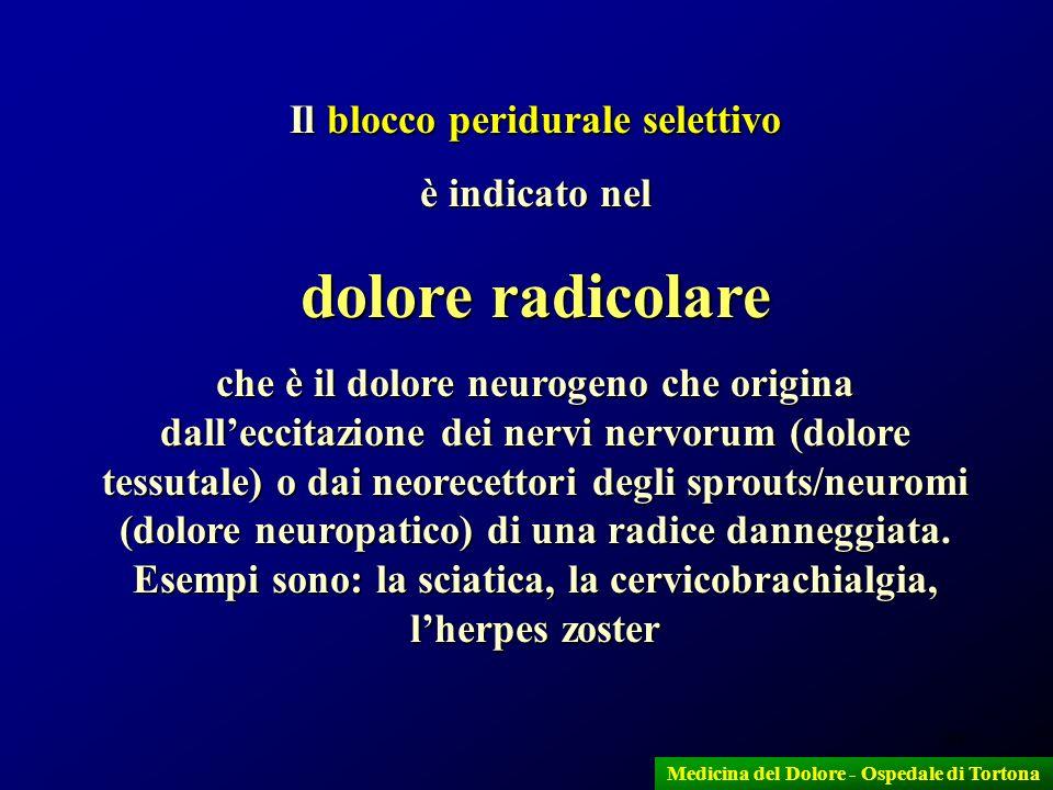 36 Il blocco peridurale selettivo è indicato nel dolore radicolare che è il dolore neurogeno che origina dalleccitazione dei nervi nervorum (dolore te