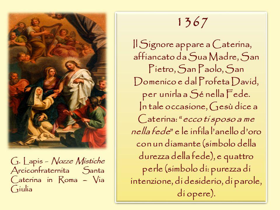 1367 Il Signore appare a Caterina, affiancato da Sua Madre, San Pietro, San Paolo, San Domenico e dal Profeta David, per unirla a Sé nella Fede. In ta