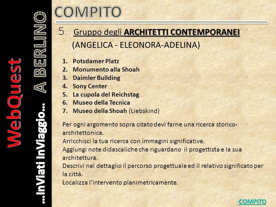 ARCHITETTI CONTEMPORANEI 5. Gruppo degli ARCHITETTI CONTEMPORANEI (ANGELICA - ELEONORA-ADELINA) COMPITO Per ogni argomento sopra citato devi farne una