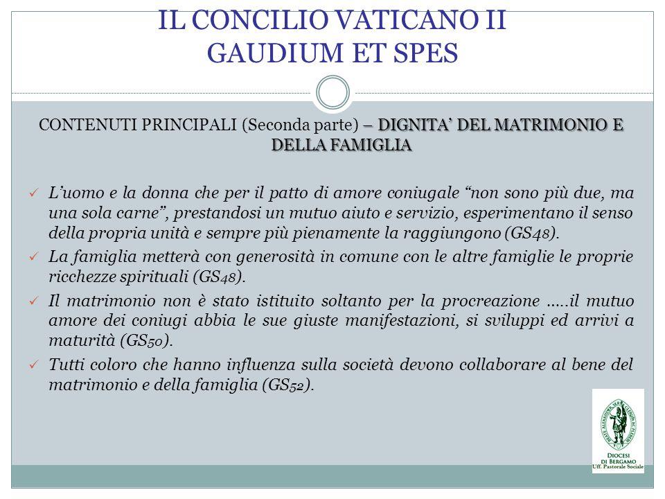 – DIGNITA DEL MATRIMONIO E DELLA FAMIGLIA CONTENUTI PRINCIPALI (Seconda parte) – DIGNITA DEL MATRIMONIO E DELLA FAMIGLIA Luomo e la donna che per il p