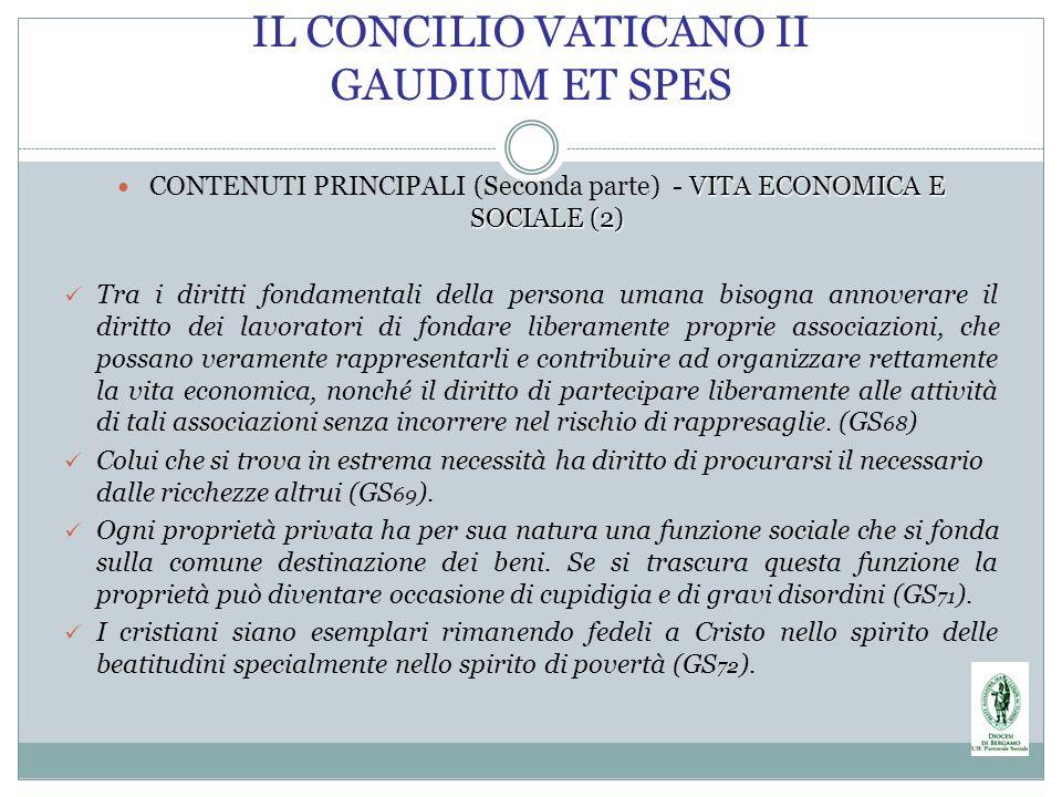 IL CONCILIO VATICANO II GAUDIUM ET SPES VITA ECONOMICA E SOCIALE (2) CONTENUTI PRINCIPALI (Seconda parte) - VITA ECONOMICA E SOCIALE (2) Tra i diritti