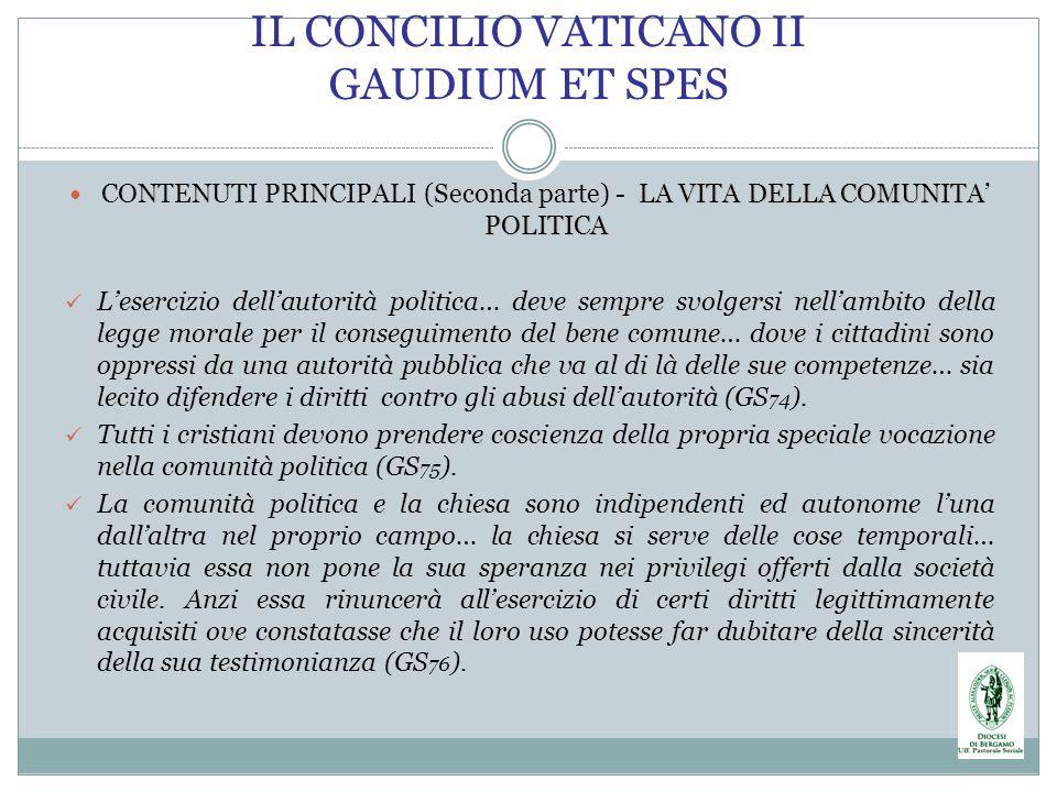 IL CONCILIO VATICANO II GAUDIUM ET SPES LA VITA DELLA COMUNITA POLITICA CONTENUTI PRINCIPALI (Seconda parte) - LA VITA DELLA COMUNITA POLITICA Leserci
