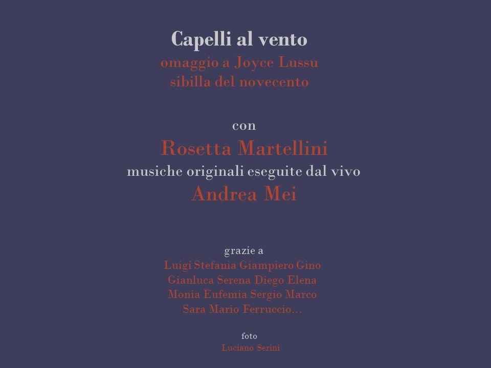 Capelli al vento omaggio a Joyce Lussu sibilla del novecento con Rosetta Martellini musiche originali eseguite dal vivo Andrea Mei grazie a Luigi Stef