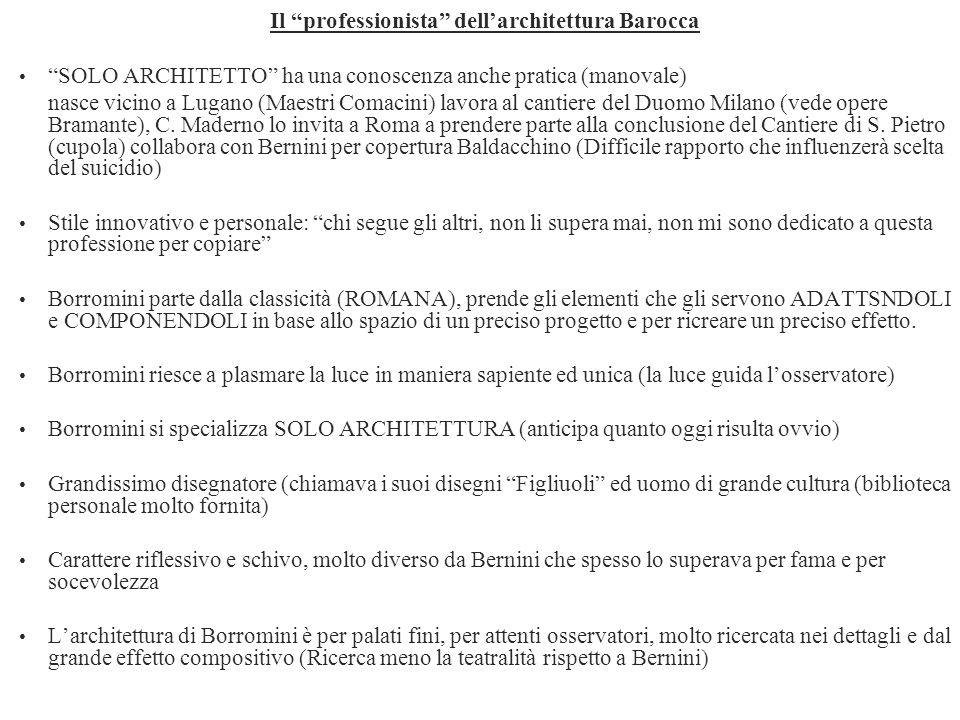 Il professionista dellarchitettura Barocca SOLO ARCHITETTO ha una conoscenza anche pratica (manovale) nasce vicino a Lugano (Maestri Comacini) lavora