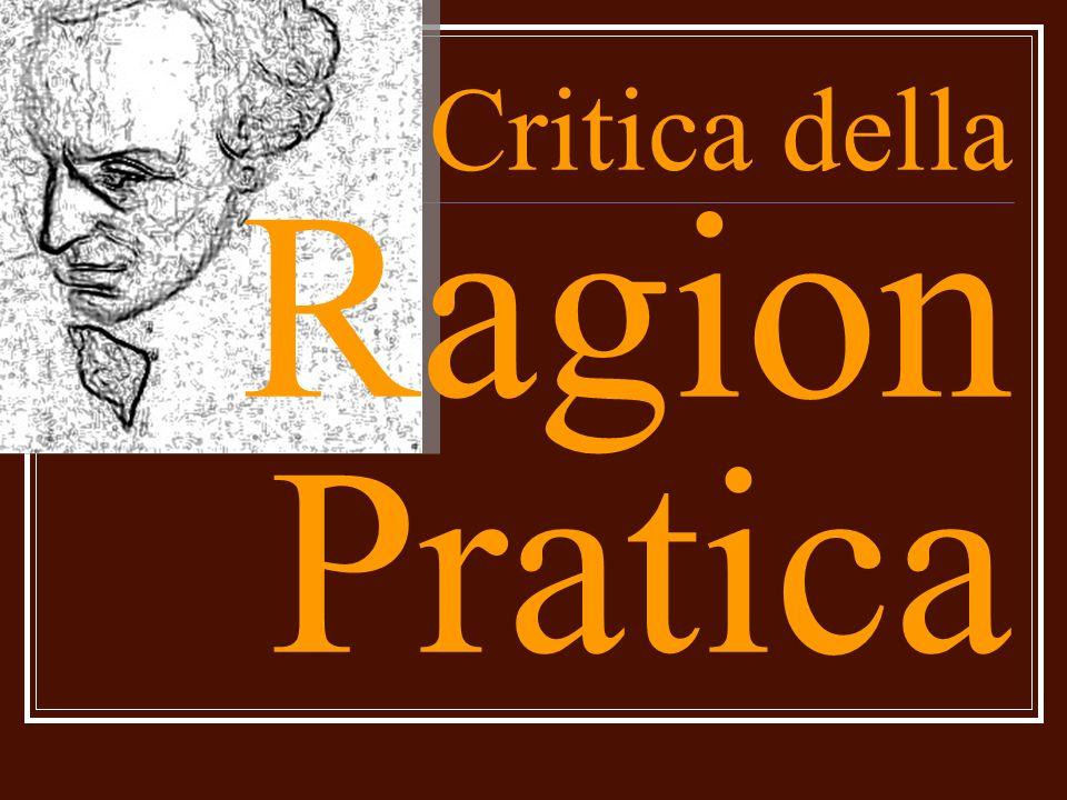 Premessa Kant deve ora fondare una morale che rispetti le premesse sistematiche e metodologiche della Ragion Pura.