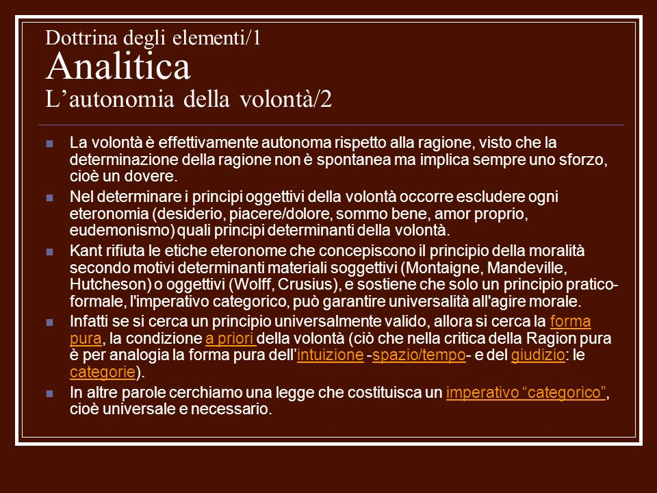Dottrina degli elementi/1 Analitica Lautonomia della volontà/2 La volontà è effettivamente autonoma rispetto alla ragione, visto che la determinazione