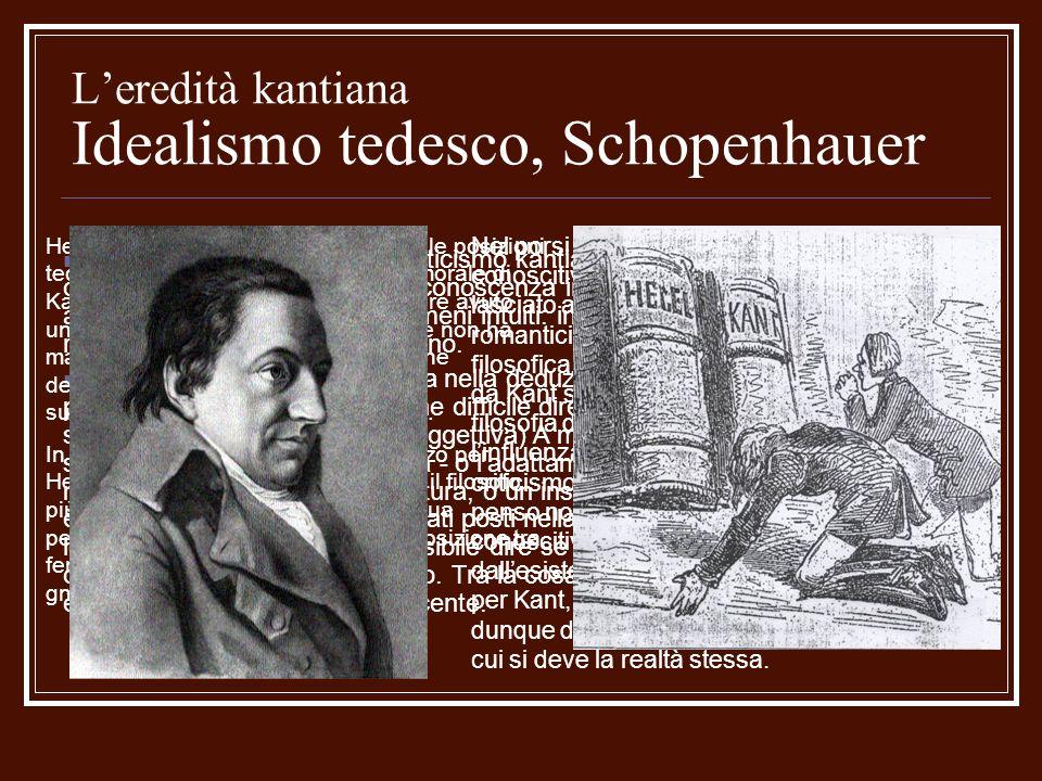 Leredità kantiana Idealismo tedesco, Schopenhauer Il problema drammatico del criticismo kantiano è come definire universale e oggettiva (e quindi sicu