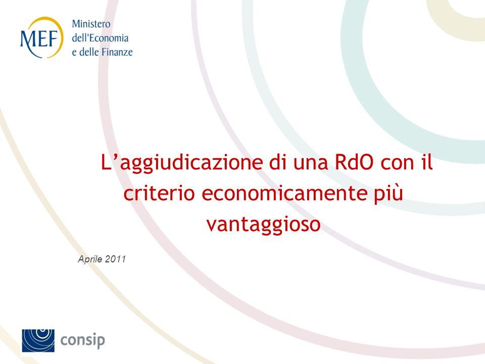 Laggiudicazione di una RdO con il criterio economicamente più vantaggioso Aprile 2011
