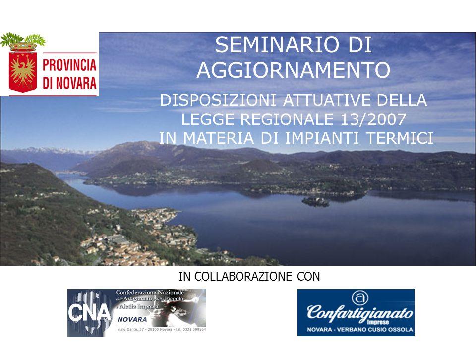 SEMINARIO DI AGGIORNAMENTO DISPOSIZIONI ATTUATIVE DELLA LEGGE REGIONALE 13/2007 IN MATERIA DI IMPIANTI TERMICI IN COLLABORAZIONE CON