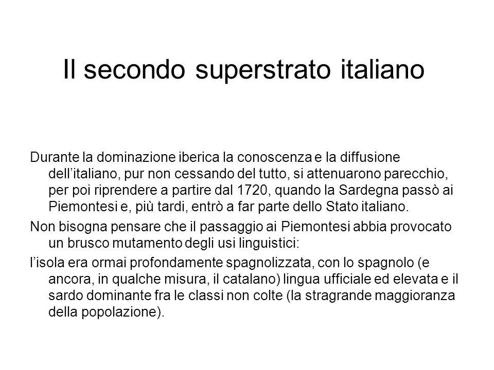 Il secondo superstrato italiano Durante la dominazione iberica la conoscenza e la diffusione dellitaliano, pur non cessando del tutto, si attenuarono