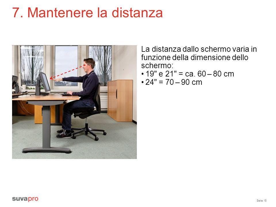 Seite 15 7. Mantenere la distanza La distanza dallo schermo varia in funzione della dimensione dello schermo: 19