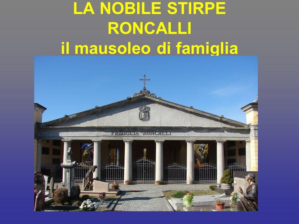 LA NOBILE STIRPE RONCALLI il mausoleo di famiglia