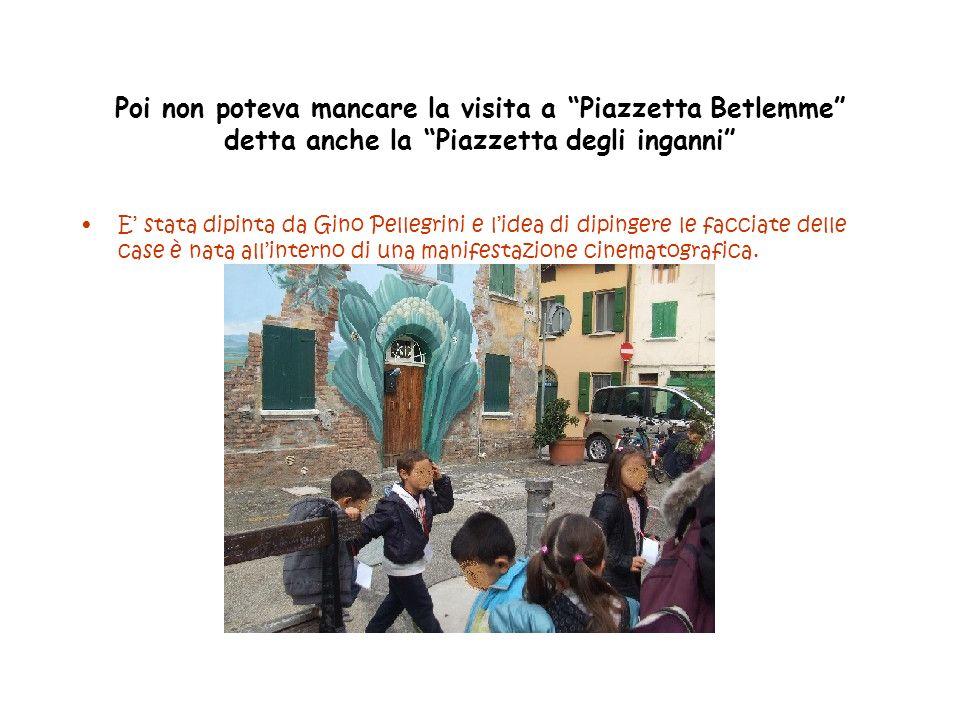 Poi non poteva mancare la visita a Piazzetta Betlemme detta anche la Piazzetta degli inganni E stata dipinta da Gino Pellegrini e lidea di dipingere l