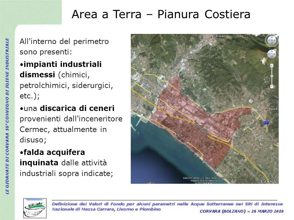 Area a Terra – Pianura Costiera All'interno del perimetro sono presenti: impianti industriali dismessi (chimici, petrolchimici, siderurgici, etc.); un