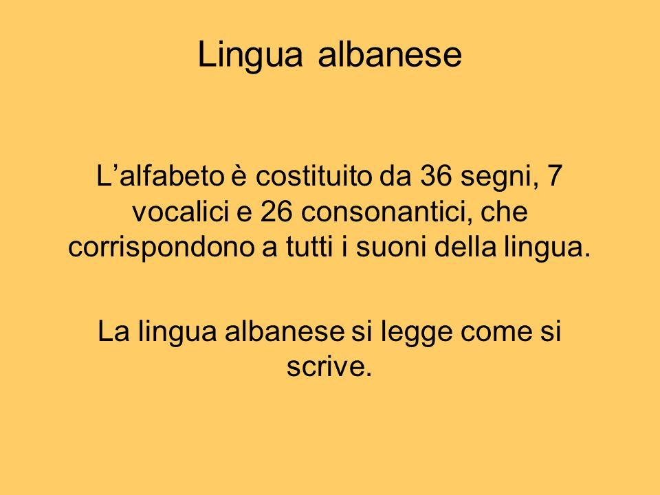 Lalfabeto è costituito da 36 segni, 7 vocalici e 26 consonantici, che corrispondono a tutti i suoni della lingua. La lingua albanese si legge come si