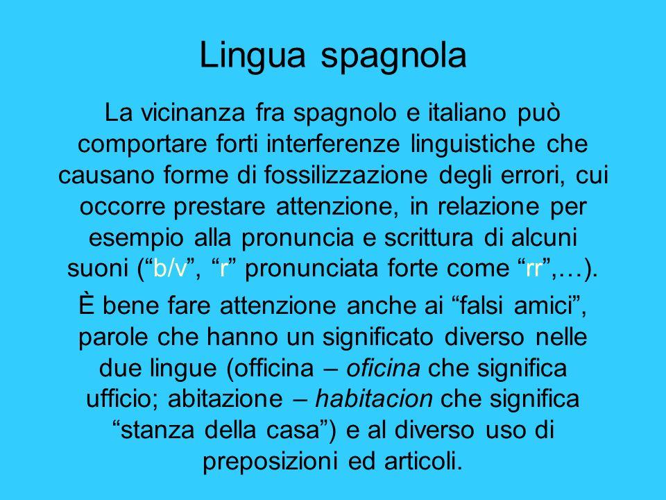 La vicinanza fra spagnolo e italiano può comportare forti interferenze linguistiche che causano forme di fossilizzazione degli errori, cui occorre pre