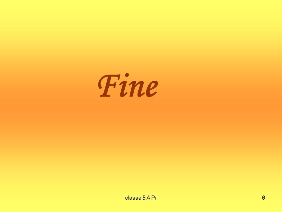 classe 5 A Pr6 Fine