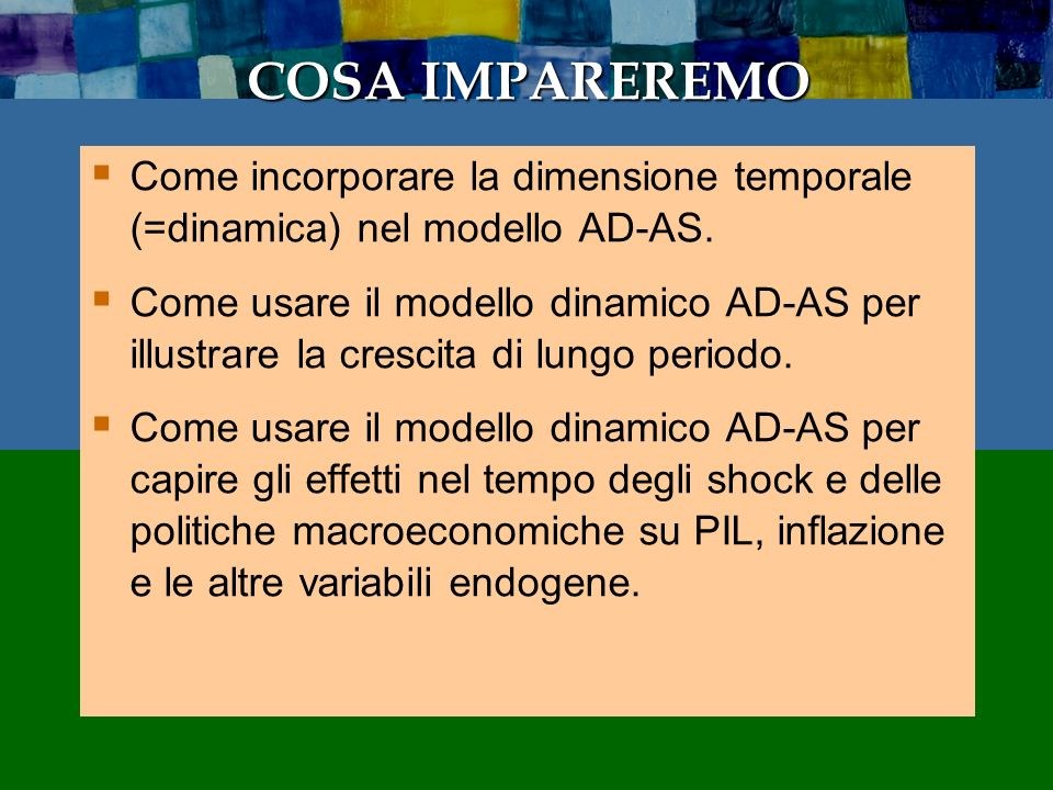 0 CHAPTER 14 Dynamic AD-AS Model IL MODELLO DINAMICO AD- AS: CAPIRE LE FLUTTUAZIONI ECONOMICHE