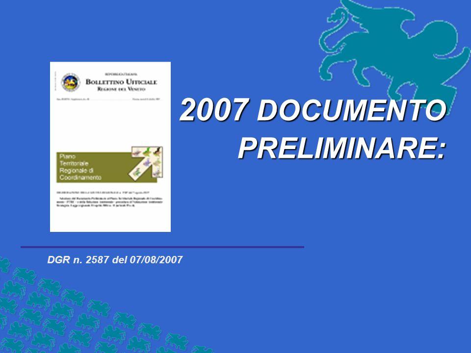 DGR n. 2587 del 07/08/2007 2007 DOCUMENTO PRELIMINARE: