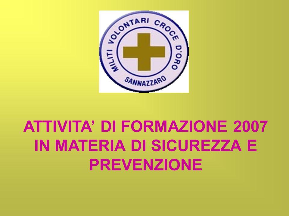 ATTIVITA DI FORMAZIONE 2007 IN MATERIA DI SICUREZZA E PREVENZIONE