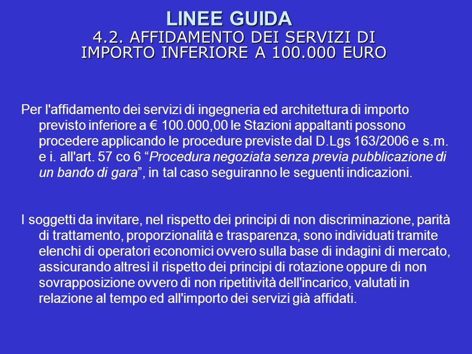 LINEE GUIDA 4.2. AFFIDAMENTO DEI SERVIZI DI IMPORTO INFERIORE A 100.000 EURO Per l'affidamento dei servizi di ingegneria ed architettura di importo pr