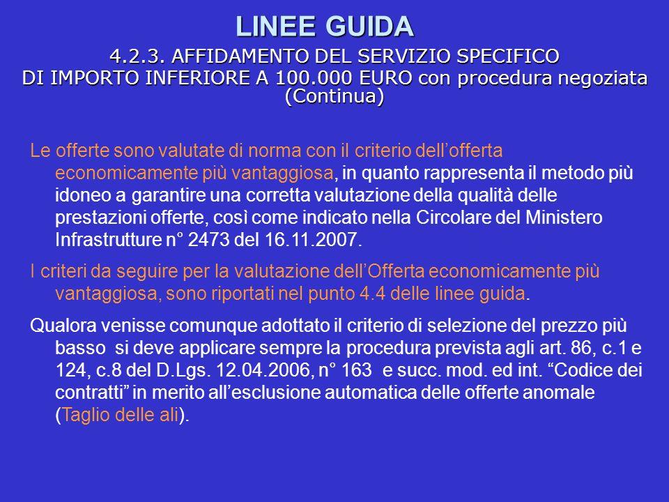LINEE GUIDA 4.2.3. AFFIDAMENTO DEL SERVIZIO SPECIFICO DI IMPORTO INFERIORE A 100.000 EURO con procedura negoziata (Continua) Le offerte sono valutate